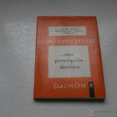 Libros de segunda mano: COMO INTERPRETAR ... UNA PRESCRIPCIÓN DIETÉTICA. Lote 51211797