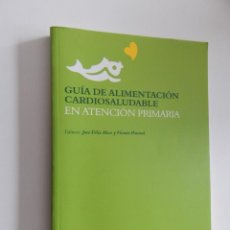 Libros de segunda mano: GUÍA DE ALIMENTACIÓN CARDIOSALUDABLE EN ATENCIÓN PRIMARIA - 2007. Lote 51317798