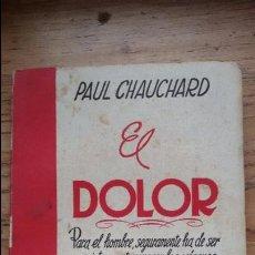 Libros de segunda mano: EL DOLOR. PAUL CHAUCHARD. COLECCION SURCO. Lote 51436219