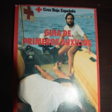 Libros de segunda mano: GUIA DE PRIMEROS AUXILIOS. CRUZ ROJA ESPAÑOLA. AUTOR: CARLOS URQUIAS. Lote 51458932