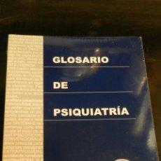 Libros de segunda mano: GLOSARIO DE PSIQUIATRÍA SHAHROKH, NARRIMAN C./HALES, ROBERT E. EDITORIAL GRUPO AULA MÉDICA 2005 . Lote 51674227
