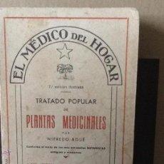 Libros de segunda mano: EL MEDICO DEL HOGAR POR WIFREDO BOUÉ TRATADO POPULAR DE PLANTAS MEDICINALES. Lote 51698905