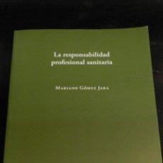 Libros de segunda mano: LA RESPONSABILIDAD PROFESIONAL SANITARIA MARIANO GOMEZ JARA , S.A. ATELIER LIBROS, 2007. Lote 51701623