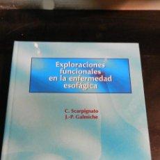Libros de segunda mano: EXPLORACIONES FUNCIONALES EN LA ENFERMEDAD ESOFAGICA .- C. SCARPIGNATO; J. P. GALMICHE , . Lote 51702619