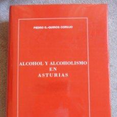 Libros de segunda mano: ALCOHOL Y ALCOHOLISMO EN ASTURIAS. PEDRO G.-QUIROS CORUJO. ESTUDIO HISTORICO, SOCIOLOGICO Y ECONOMIC. Lote 51945285