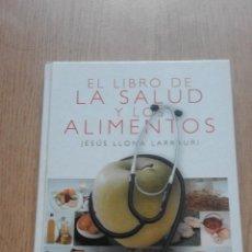 Libros de segunda mano: EL LIBRO DE LA SALUD Y LOS ALIMENTOS. JESUS LLONA LARRAURI.. Lote 52153136