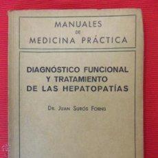 Libros de segunda mano: DIAGNÓSTICO FUNCIONAL Y TRATAMIENTO DE LAS HEPATOPATÍAS - MANUALES DE MEDICINA PRÁCTICA- JUAN SURÓS . Lote 52167631