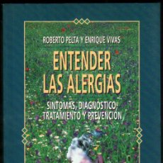 Libros de segunda mano: ENTENDER LAS ALERGIAS - ROBERTO PELTA Y ENRIQUE VIVAS *. Lote 52305983