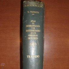 Libros de segunda mano: ATLAS DE DERMATOLOGÍA Y DE ENFERMEDADES DE LOS ÓRGANOS SEXUALES. AÑO 1931. Lote 52307054