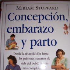 Libros de segunda mano: CONCEPCION, EMBARAZO Y PARTO. Lote 52309549