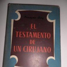 Libros de segunda mano: EL TESTAMENTO DE UN CIRUJANO, FRANCOIS ODY, 1ªEDICION CULTURA MEDICA, 1955. Lote 52420403