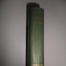 Libros de segunda mano: FORMULARIO TEÓRICO -PRACTICO PARA USO DE FARMACÉUTICOS, MÉDICOS Y VETERINARIOS, AÑO 1953. Lote 52420846