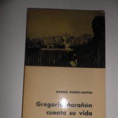 Libros de segunda mano: GREGORIO MARAÑÓN CUENTA SU VIDA MARINO GOMEZ SANTOS AGUILAR MADRID 1961. Lote 52420848