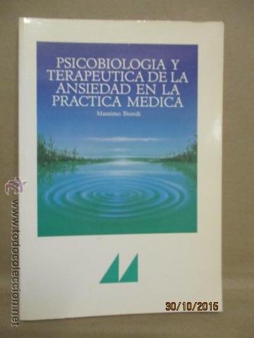 PSICOBIOLOGÍA Y TERAPEUTICA DE LA ANSIEDAD EN LA PRÁCTICA MEDICA MASSIMO BIONDI (Libros de Segunda Mano - Ciencias, Manuales y Oficios - Medicina, Farmacia y Salud)