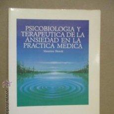 Libros de segunda mano: PSICOBIOLOGÍA Y TERAPEUTICA DE LA ANSIEDAD EN LA PRÁCTICA MEDICA MASSIMO BIONDI . Lote 52443431