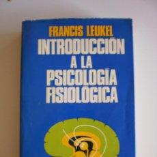 Libros de segunda mano: INTRODUCCION A LA PSICOLOGIA FISIOLOGICA . Lote 52450523