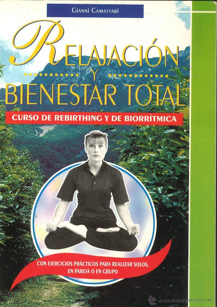 RELAJACIÓN Y BIENESTAR TOTAL. REBIRTHING (Libros de Segunda Mano - Ciencias, Manuales y Oficios - Medicina, Farmacia y Salud)