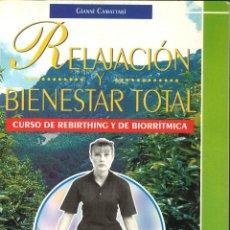 Libros de segunda mano: RELAJACIÓN Y BIENESTAR TOTAL. REBIRTHING. Lote 52494896