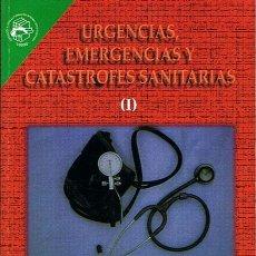 Libros de segunda mano: URGENCIAS,EMERGENCIAS Y CATASTROFES SANITARIAS TOMO 1 RAFAEL CEBALLOS ATIENZA. Lote 52558624