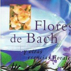Libros de segunda mano: FLORES DE BACH Y OTRAS ESENCIAS FLORALES VIVIEN WILLIAMSON . Lote 52573983