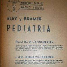 Libros de segunda mano: PEDIATRIA CANNON ELEY BENJAMIN KRAMER CASTILLA 1 EDICION ESPAÑOL 1959. Lote 52603091