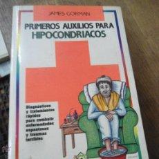 Livros em segunda mão: LIBRO PRIMEROS AUXILIOS PARA HIPOCONDRIACS JAMES GORMAN 1988 ED. TEMAS DE HOY L-10097. Lote 52732281