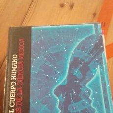 Libros de segunda mano: CUERPO HUMANO, FUENTES DE LA MEDICINA. Lote 52755700
