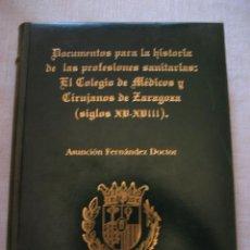 Libros de segunda mano: DOCUMENTO HISTORIA DE LAS PROFESIONES SANITARIAS - ASUNCIÓN FERNÁNDEZ - COLEGIO DE MÉDICOS (1997). Lote 52783740