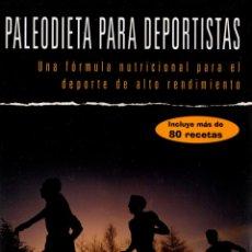 Libros de segunda mano: PALEODIETA PARA DEPORTISTAS - LOREN CORDAIN Y JOE FRIEL - EDICIONES DESNIVEL - 2007. Lote 52944298