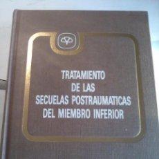 Libros de segunda mano: TRATAMIENTO DE LAS SECUELAS POSTRAUMATICAS DEL MIEMBRO INFERIOR EST6B3. Lote 53088066
