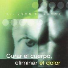 Libros de segunda mano: CURAR EL CUERPO ELIMINAR EL DOLOR (DR JOHN E. SARNO). Lote 53123020