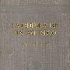 Libros de segunda mano: LA ODISEA DE UN MÉDICO - VICTOR HEISER. Lote 53153984