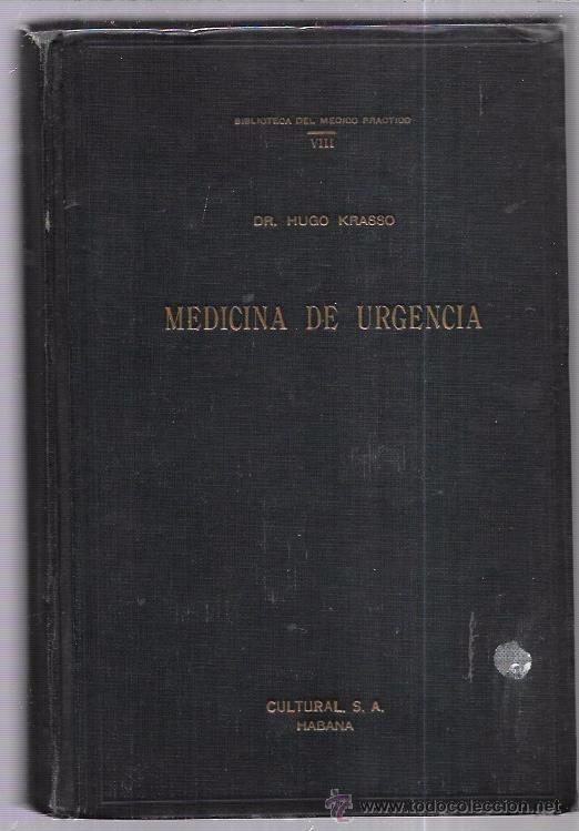 MEDICINA DE URGENCIA. DR. HUGO KRASSO. BIBLIOTECA DEL MEDICO PRACTICO. VOL. VIII. CULTURA S.A. 1941. (Libros de Segunda Mano - Ciencias, Manuales y Oficios - Medicina, Farmacia y Salud)