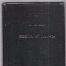 Libros de segunda mano: MEDICINA DE URGENCIA. DR. HUGO KRASSO. BIBLIOTECA DEL MEDICO PRACTICO. VOL. VIII. CULTURA S.A. 1941.. Lote 53250367