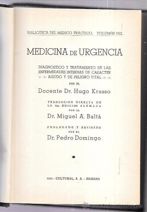 Libros de segunda mano: MEDICINA DE URGENCIA. DR. HUGO KRASSO. BIBLIOTECA DEL MEDICO PRACTICO. VOL. VIII. CULTURA S.A. 1941. - Foto 4 - 53250367
