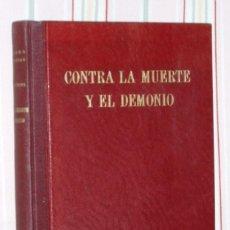 Libros de segunda mano: CONTRA LA MUERTE Y EL DEMONIO: DE LA VIDA DE LOS GRANDES MÉDICOS - RUDOLF THIEL ESPASA 1942. Lote 53255996