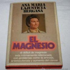 Libros de segunda mano: EL MAGNESIO, ANA MARIA LAJUSTICIA BERGASA, PLAZA & JANES 1979, LIBRO PRACTICO. Lote 53293071
