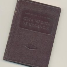 Libros de segunda mano: GUÍA MÉDICA DE URGENCIA -A. LAFUENTE Y P. DE LOS COBOS- 1947. ENVÍO: 2,50€ *.. Lote 53416679