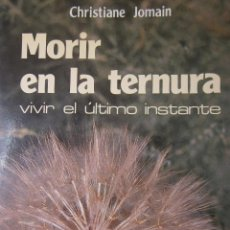 Libros de segunda mano: MORIR EN LA TERNURA VIVIR EL ULTIMO INSTANTE CHRISTIANE JOMAIN PAULINAS 1987. Lote 53733806