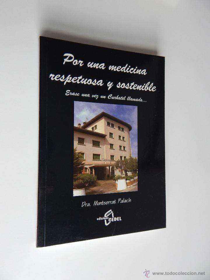 POR UNA MEDICINA RESPETUOSA Y SOSTENIBLE - DRA. MONTSERRAT PALACÍN, 2005 - AUTÓGRAFO (Libros de Segunda Mano - Ciencias, Manuales y Oficios - Medicina, Farmacia y Salud)