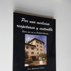 Libros de segunda mano: POR UNA MEDICINA RESPETUOSA Y SOSTENIBLE - DRA. MONTSERRAT PALACÍN, 2005 - AUTÓGRAFO. Lote 53781323