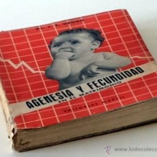 Libros de segunda mano: AGENESIA Y FECUNDIDAD EN EL MATRIMONIO, J.E. GEORG, EDITORIAL MARFIL 1951 OGINO 222 PAGINAS. Lote 53831329
