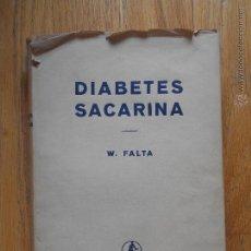 Libros de segunda mano: DIABETES SACARINA, W. FALTA, EDITORIAL LABOR. Lote 53840652