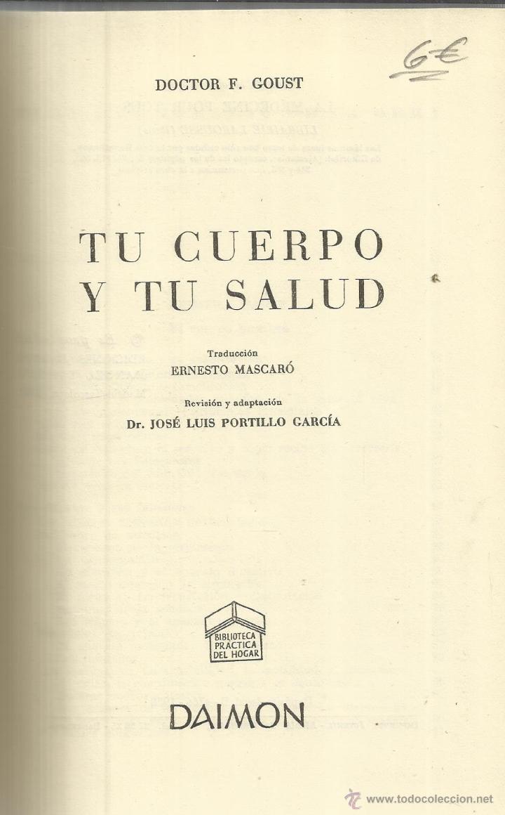 TU CUERPO Y TU SALUD. DOCTOR F. GOUST. EDITORIAL DAIMON. BARCELONA. 1958 (Libros de Segunda Mano - Ciencias, Manuales y Oficios - Medicina, Farmacia y Salud)