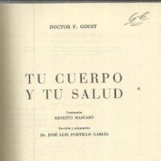 Libros de segunda mano: TU CUERPO Y TU SALUD. DOCTOR F. GOUST. EDITORIAL DAIMON. BARCELONA. 1958. Lote 53852255