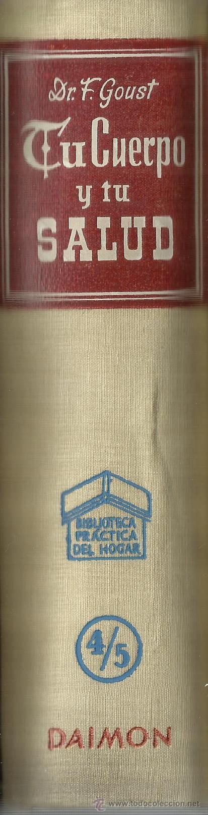 Libros de segunda mano: TU CUERPO Y TU SALUD. DOCTOR F. GOUST. EDITORIAL DAIMON. BARCELONA. 1958 - Foto 3 - 53852255