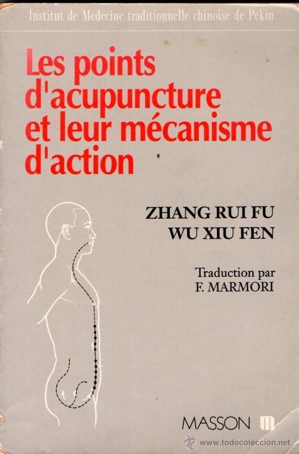 LES POINTS D'ACUPUNCTURE ET LEUR MÉCANISME D'ACTION (MASSON, 1992) ACUPUNTURA (Libros de Segunda Mano - Ciencias, Manuales y Oficios - Medicina, Farmacia y Salud)