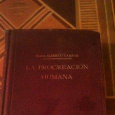 Libros de segunda mano: LA PROCREACIÓN HUMANA,LOS ÓRGANOS DE LA GENERACIÓN EN EL HOMBRE Y EN LA MUJER DR ALBERTO CAMPOS.. Lote 54380878