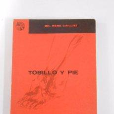 Libros de segunda mano: TOBILLO Y PIE. DR. RENE CAILLIET. EL MANUAL MODERNO S.A. TDK148. Lote 176474918