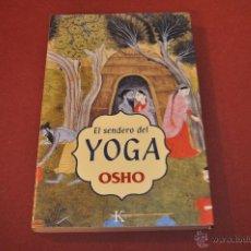 Libros de segunda mano: EL SENDERO DEL YOGA - OSHO - KAIRÓS - VSB. Lote 54532353